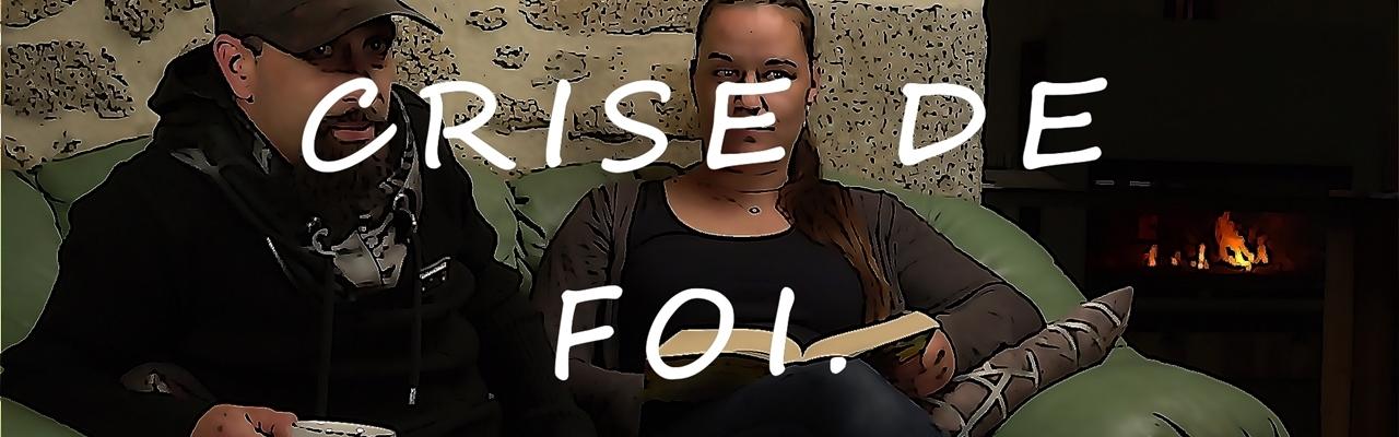 CRISE DE FOI - Episode 01