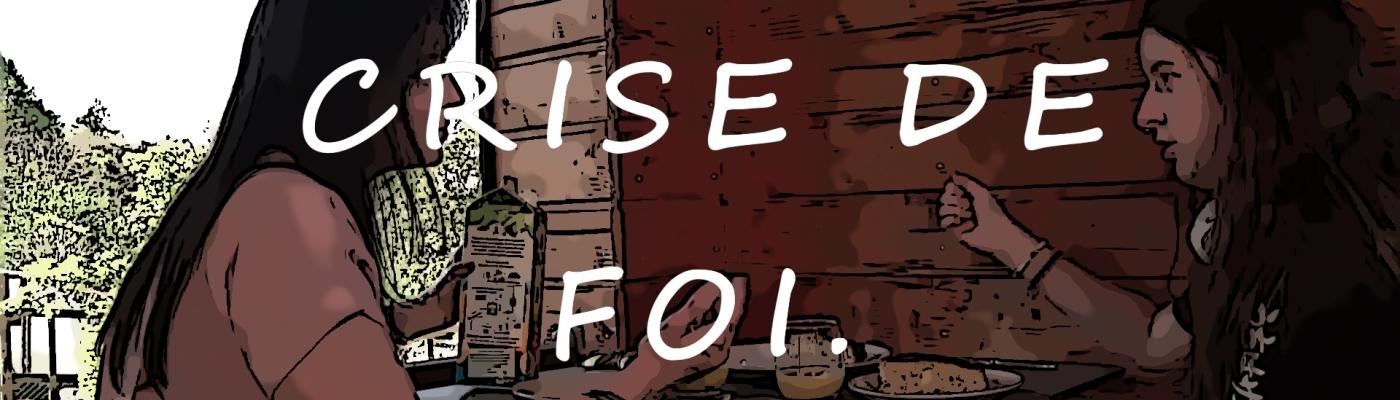CRISE DE FOI - Episode 06